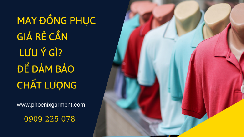 May đồng phục giá rẻ cần lưu ý gì để sản phẩm nhận về chất lượng